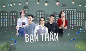 Ra mắt series phim Bạn thân trên sóng VTV2
