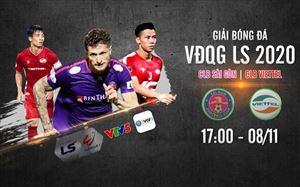 Vòng 7 giai đoạn 2 LS V.League 1-2020: CLB Sài Gòn - CLB Viettel (17h00 trên VTV5)