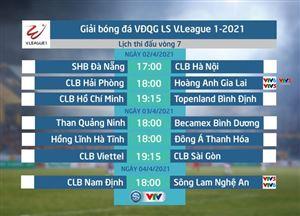 Lịch thi đấu và trực tiếp vòng 7 V.League 2021: Tâm điểm Hải Phòng – HAGL, Nam Định – SLNA