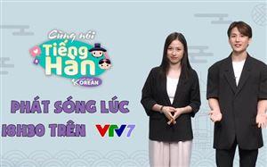 Cùng nói tiếng Hàn: Chương trình dạy tiếng Hàn đầu tiên trên VTV7 lên sóng từ 15/9