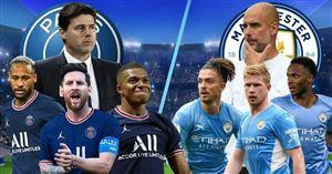 Lịch thi đấu UEFA Champions League đêm nay: Tâm điểm PSG - Man City