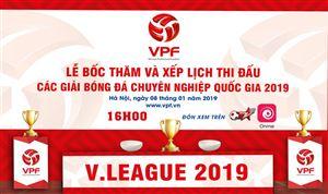 Xem trực tiếp lễ bốc thăm và xếp lịch thi đấu V.League 2019 ở đâu?