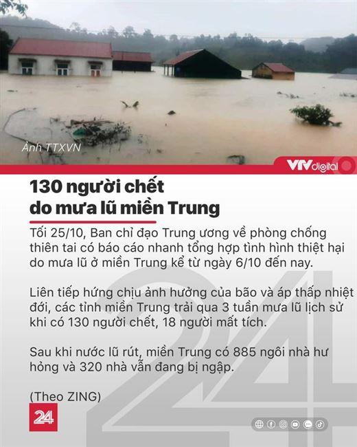 Tin nóng đầu ngày 26/10: 130 người chết do mưa lũ miền Trung