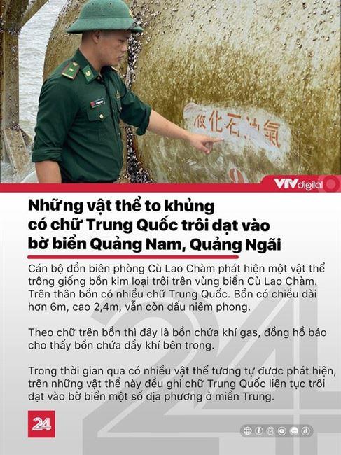 Tin nóng đầu ngày 16/11: Nhiều vật thể có chữ Trung Quốc trôi dạt vào bờ biển Quảng Nam, Quảng Ngãi