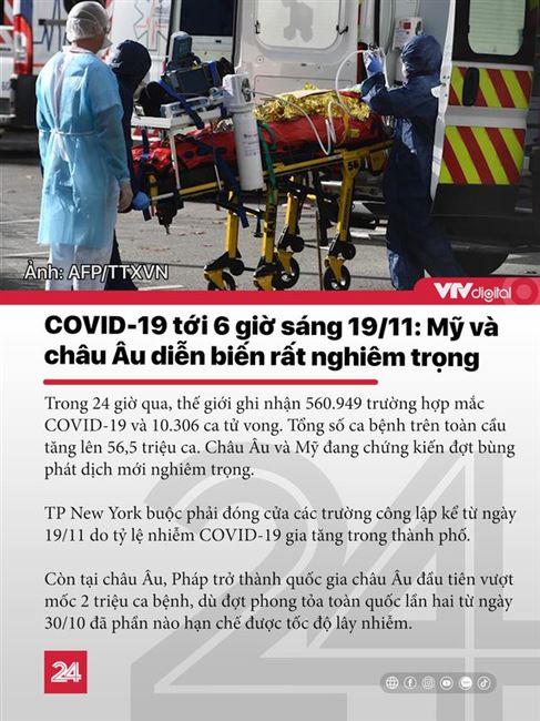 """Tin nóng đầu ngày 19/11: Tình hình COVID-19 ở Mỹ và châu Âu diễn biến """"cực tệ"""""""