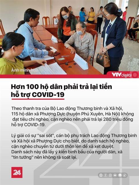 Tin nóng đầu ngày 21/11: Hơn 100 hộ dân phải trả lại tiền hỗ trợ COVID-19