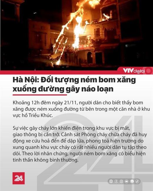 Tin nóng đầu ngày 22/11: Đối tượng ném bom xăng gây náo loạn đường phố Hà Nội