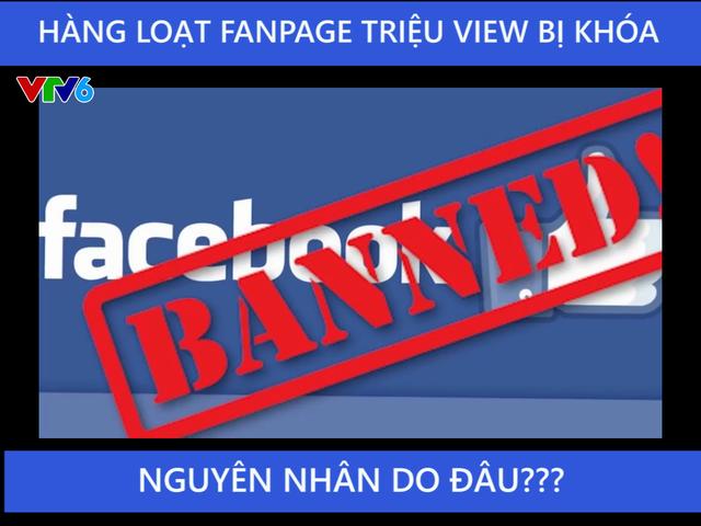 Nhiều Fanpage nổi tiếng bị khóa, nguyên nhân do đâu?